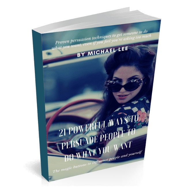 21 Powerful Ways To Persuade People To Do What You Want book cover