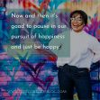 7 Keys To Feeling Happier In Your Life, Today!