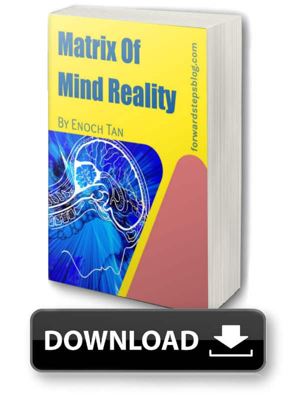 Matrix Of Mind Reality by Enoch Tan - Forward Steps Free eBook Download